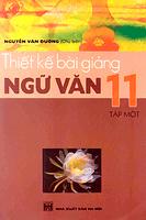 Thiết Kế Bài Giảng Ngữ Văn 11 Tập 1 - Nguyễn Văn Đường