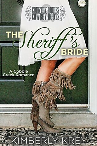 The Sheriff's Bride (A Cobble Creek Romance) by Kimberly Krey