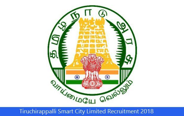 Tiruchirappalli Smart City Limited Recruitment 2018Tiruchirappalli Smart City Limited Recruitment 2018