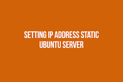 Cara Mudah Setting IP Address Static di Ubuntu Server [Lengkap]