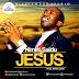 DOWNLOAD MUSIC: Nimisi Saidu – Jesus || Free Download