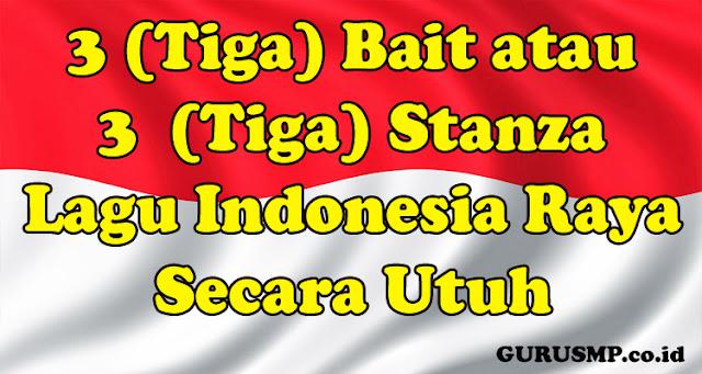 3 (Tiga) Bait atau 3  (Tiga) Stanza Chord Lagu Indonesia (Raya Lagu Indonesia Raya Secara Utuh)