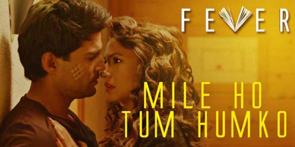 Mile-ho-tum-humko-Fever-(2016)