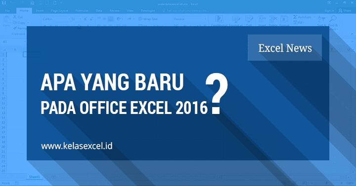 10 Fitur Baru Microsoft Office Excel 2016 Yang Perlu Anda Ketahui