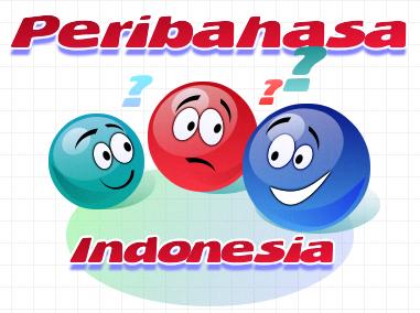 Kumpulan Peribahasa Materi Indonesia