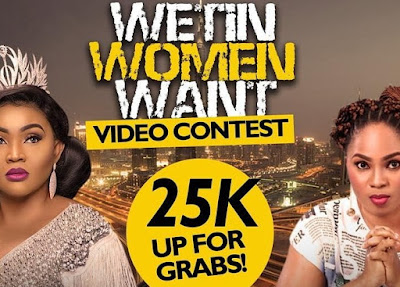 wetin women want video contest