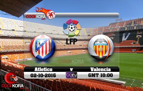مشاهدة مباراة فالنسيا وأتلتيكو مدريد اليوم 2-10-2016 في الدوري الأسباني