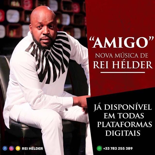 downlaod mp3 Rei Helder - Amigo (Kizomba)
