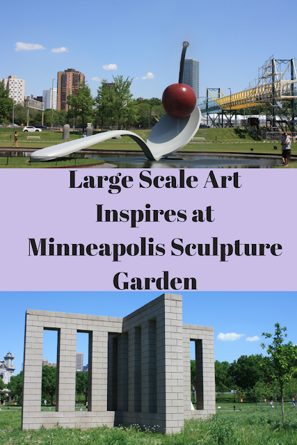 Large Scale Art Inspires at Minneapolis Sculpture Garden