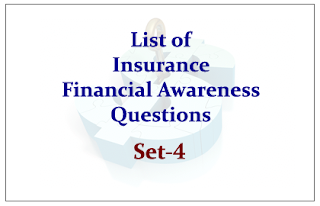 List of Insurance and Financial Awareness Questions