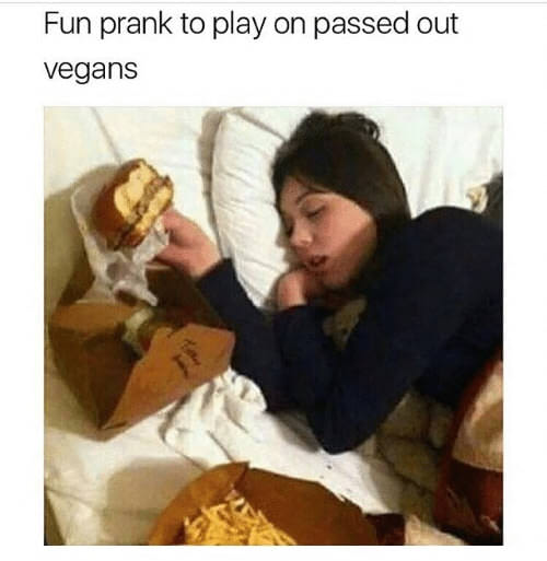Fun prank to play on passed out vegans