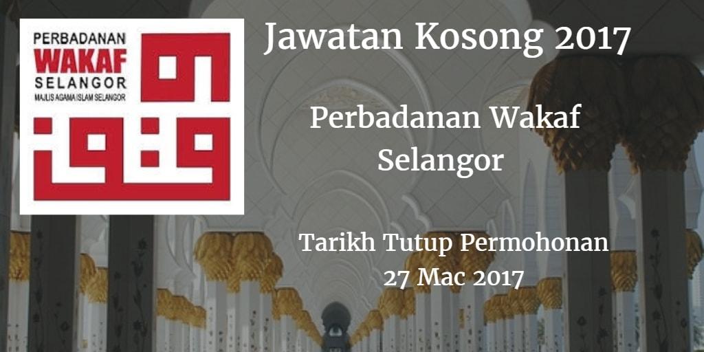 Jawatan Kosong Perbadanan Wakaf Selangor 27 Mac 2017