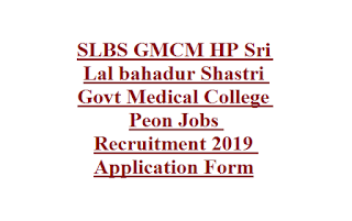 SLBS GMCM HP Sri Lal bahadur Shastri Govt Medical College Peon Jobs Recruitment 2019 Application Form
