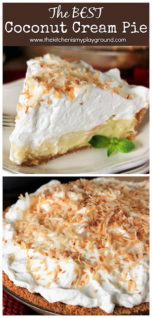 The BEST Coconut Cream Pie ~ Coconut flavor & melt in your mouth creaminess that's downright fantastic! Perfect dessert for Easter, springtime, or anytime. #thekitchenismyplayground  www.thekitchenismyplayground.com