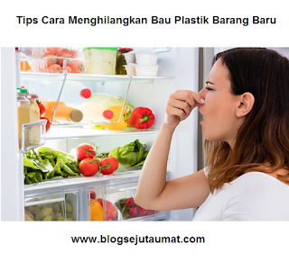 Tips Cara Menghilangkan Bau Plastik Barang Baru