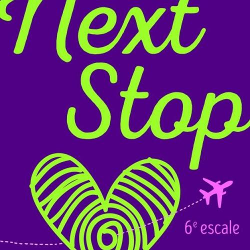 Next Stop, tome 6 : 6e escale de Jenny Fischer