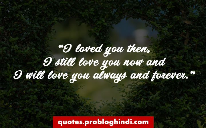 375 Best Love Quotes From The Heart For Your Love