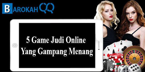 5 Game Judi Online Yang Gampang Menang