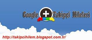 Google+ Takipçi Arttırma Hilesi