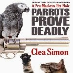 Parrots Prove Deadly by Clea Simon A Pru Marlowe Pet Noire