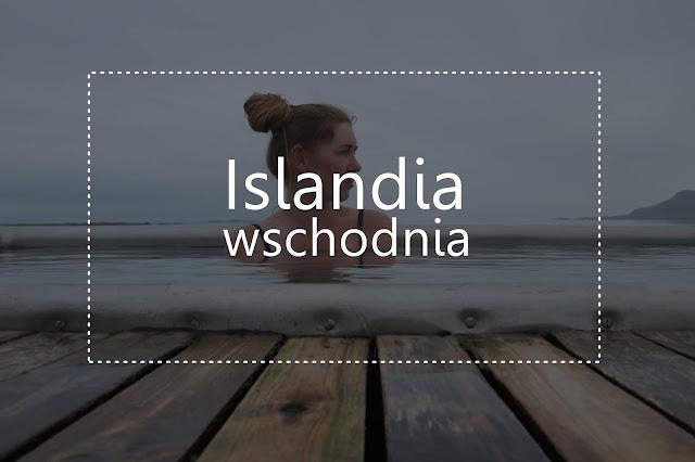 co robić na wschodzie islandii
