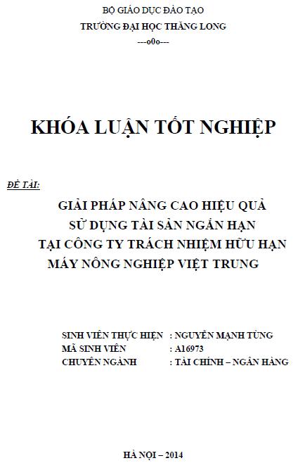 Giải pháp nâng cao hiệu quả sử dụng tài sản ngắn hạn tại Công ty TNHH máy nông nghiệp Việt Trung