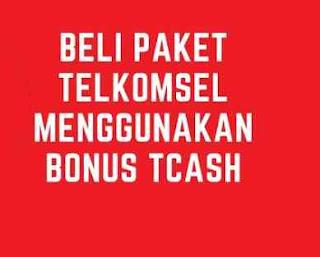 Pengguna Telkomsel wajib tahu apa itu Tcash Wallet dan bagaimana  Cara menggunakan Tcash Wallet bisa dapat bonus pulsa dan bonus paket Data Internet