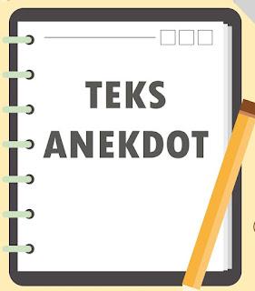 Pengertian Teks Anekdot ( Ciri-Ciri, Tujuan, Struktur Dan Contoh Teks Anekdot )