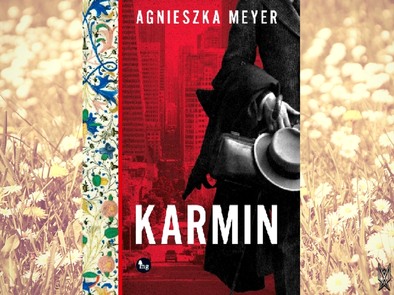 "Agnieszka Meyer, ""Karmin"" Recenzja, książka, miłość, historia, starodruki, literatura"