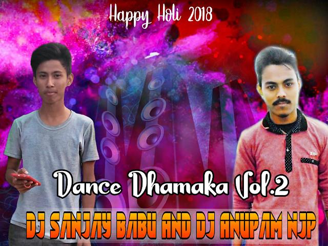 Dance Dhamaka Vol.2 - DJ Anupam NJp X DJ Sanjay Babu