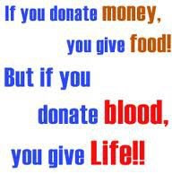 IF you donate blood, you give life