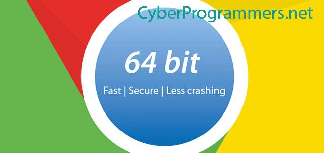 Chrome 64-bit released