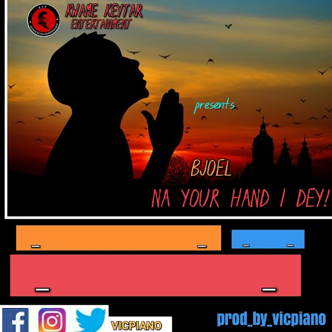 NEW SONG ALERT! NA YOUR HAND I DEY_by_BJOEL