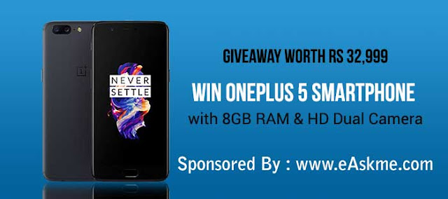 Giveaway: Win OnePlus 5 Smartphone with 8GB RAM Worth Rs 32,999 : eAskme