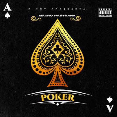 Mauro Pastrana - Poker (EP. 2019) baixar nova musica descarregar agora 2019