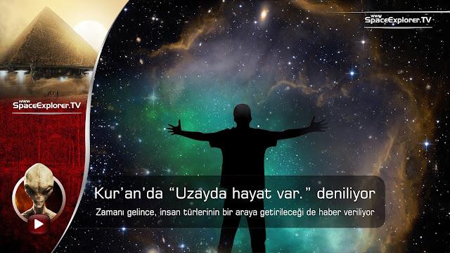 Uzayda hayat olduğu, Kur'an-ı Kerim'de haber veriliyor. Zamanı gelince insan türlerinin bir araya getirileceği de... [video]