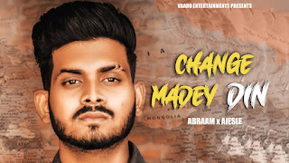 Presenting Change maade din lyrics penned by soni sappal. Latest punjabi song Change maade din is sung by Abraam & Aiesle & music given by Aiesle