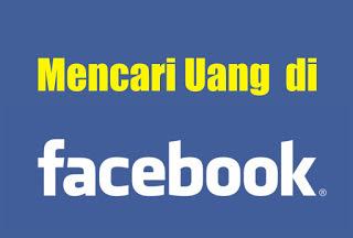 Memanfaatkan Facebook Untuk Mendapatkan Uang