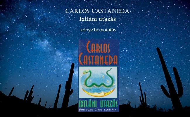 Carlos Castaneda Ixtláni utazás könyv bemutatás