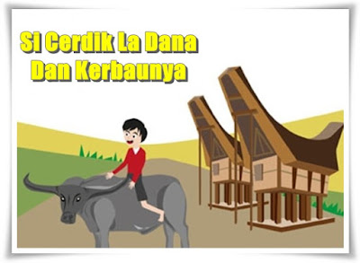 Si Cerdik La Dana Dan Kerbaunya Cerita Rakyat Sulawesi