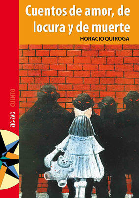 Carátula de Cuentos de amor, de locura y de muerte (Horacio Quiroga - ZIG-ZAG - 2015)