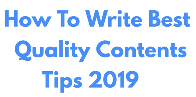 How To Write Best Quality Content Tips 2019
