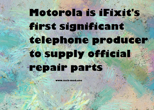Motorola is iFixit's first significant telephone producer to supply official repair parts