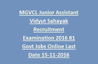 MGVCL Junior Assistant Vidyut Sahayak Recruitment Examination 2016 81 Govt Jobs Online Last Date 15-11-2016