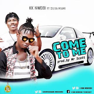 MUSIC: KK Nwobi Ft SilvaMiami - Come To Me