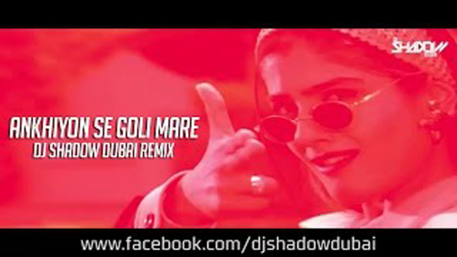 Ankhiyon Se Goli Maare Lyrics - DJ Shadow Dubai Remix
