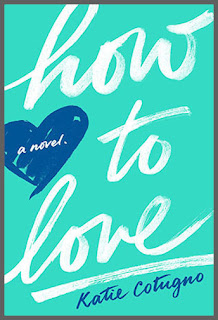 Review: How to Love by Katie Cotugno