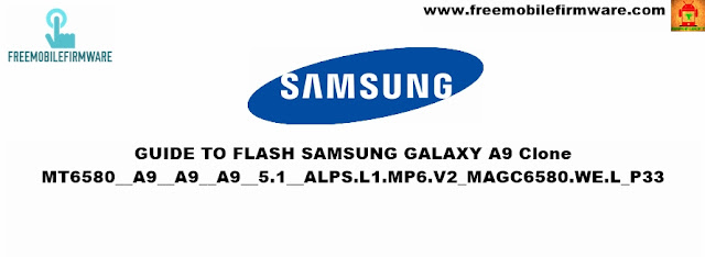 Samsung Galaxy A9 Clone MT6580__A9__A9__A9__5.1__ALPS.L1.MP6.V2_MAGC6580.WE.L_P33