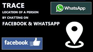 Cara Melacak Lokasi Orang Dengan Chatting di Facebook & WhatsApp