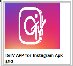 IGTV App of Instagram for One Hour Video Upload is Ready to Download